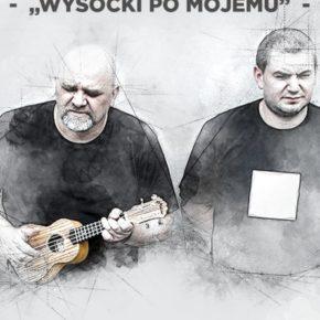 """""""Wysocki po mojemu... i nie tylko"""" ....czyli Paweł Wójcik  i Tomasz Sarniak w Tawernie Keja"""