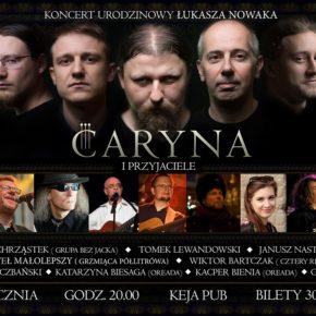 """Koncert urodzinowy Łukasza Nowaka """"Caryna i przyjaciele"""""""