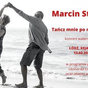 Marcin Styczeń .Tańcz mnie po miłości kres - koncert walentykowy