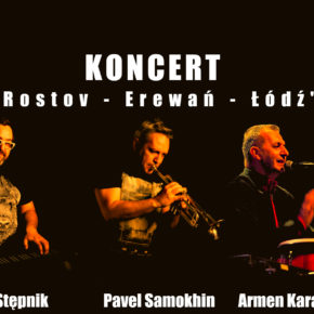 "Samokhin Trio.  ""Rostov - Erewań - Łódź"""